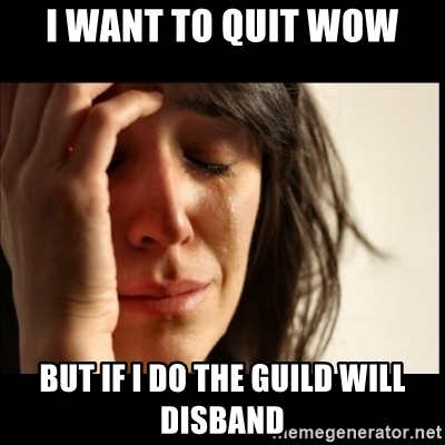 """Woman crying with text """"I want to quit WoW, but if I do the guild will disband"""""""